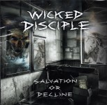 "Wicked Disciple ""Salvation Or Decline"" CD"